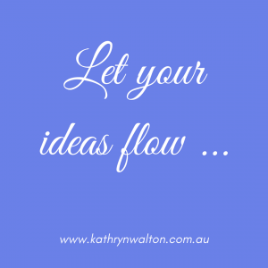 Let your ideas flow ...
