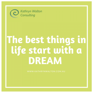 best things in life start with a dream