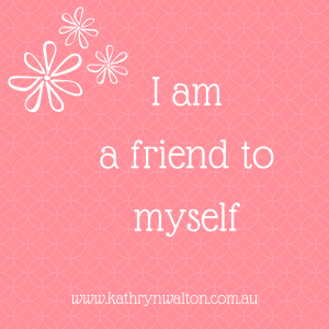 I am a friend to myself