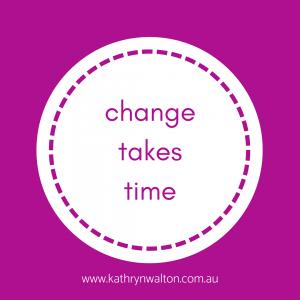 change habits takes time
