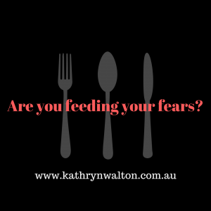 are you feeding your fears