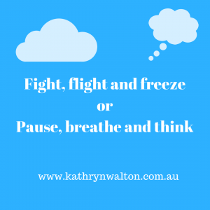 fight flight freeze OR pause breathe think