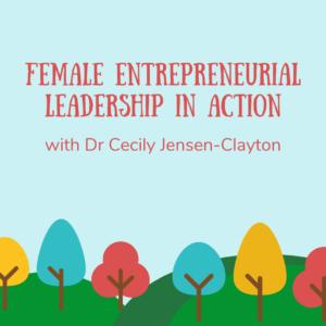 female entrepreneurial leadership in action